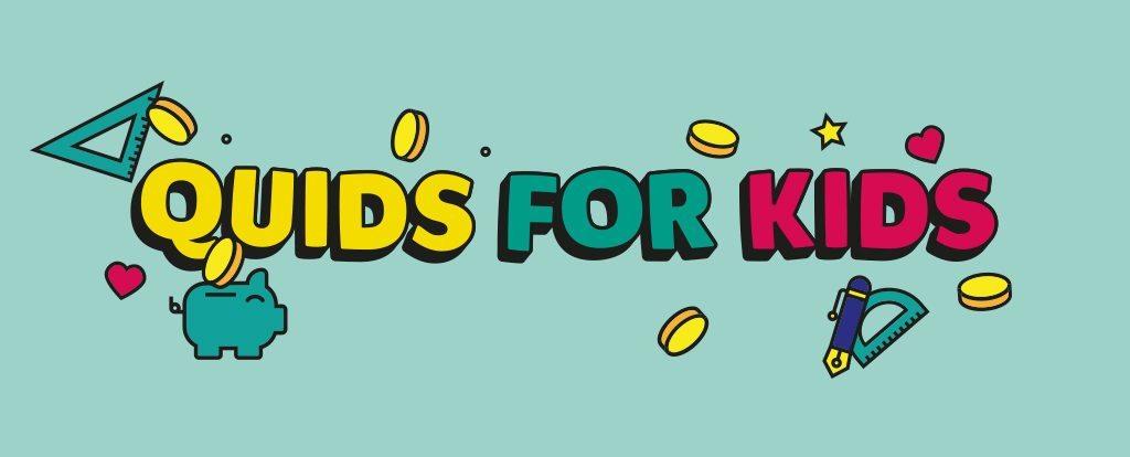 Quids for Kids